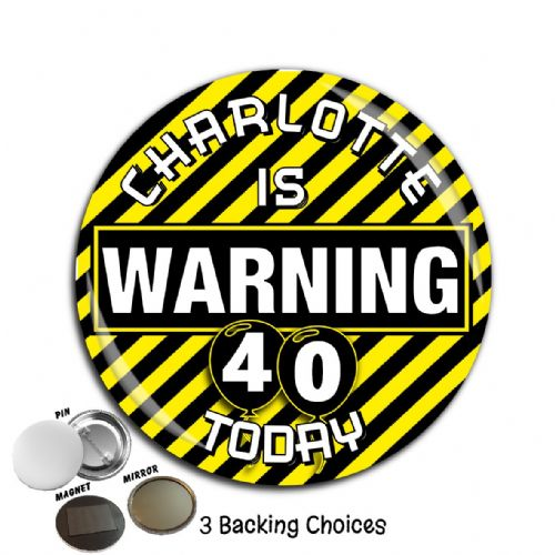 Large 75mm Warning Personalised Happy Birthday Badge N14